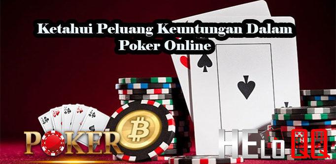 Ketahui Peluang Keuntungan Dalam Poker Online