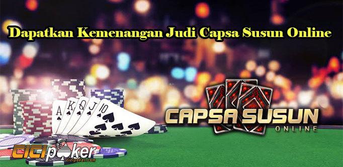 Dapatkan Kemenangan Judi Capsa Susun Online